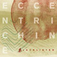 Blacklisted - Eccentrichine 7''