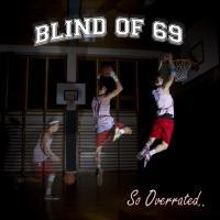 Blind Of 69 - So Overrated