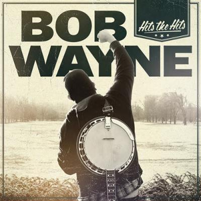 Bob Wayne - Hits The Hits