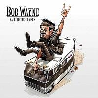Bob Wayne - Back To The Camper