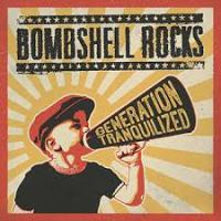 Bombshell Rocks - Generation Tranquillized