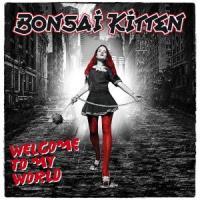 Bonsai Kitten - Welcome To My World