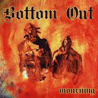 Bottom Out - Mourning