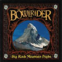 Böwlrider - Big Röck Mountain Highs