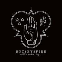 Boysetsfire - While A Nation Sleeps