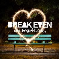 Break Even - The Bright Side