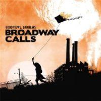 Broadway Calls - Good Views, Bad News