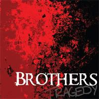 Brothers - Tragedy