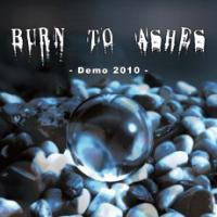 Burn To Ashes - Demo 2010