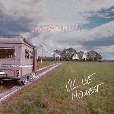 CATAPULTS - I'll Be Honest