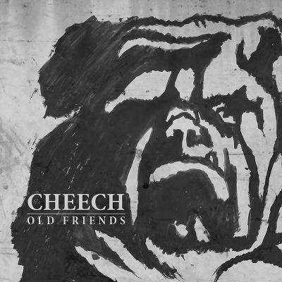 CHEECH - Old Friends