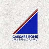 Caesars Rome - The Company We Keep
