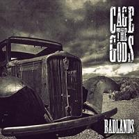 Cage The Gods - Badlands