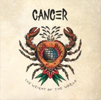 Cancer - Weight Of The World