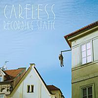 Careless - Recording Static