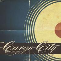 Cargo City - Dance/Sleep