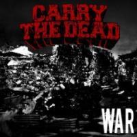 Carry The Dead - War