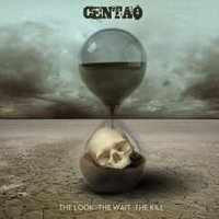 Centao - The Look, The Wait, The Kill