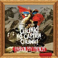 Chunk! No, Captain Chunk! - Pardon My French