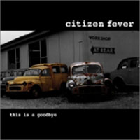 Citizen Fever - This Is A Goodbye