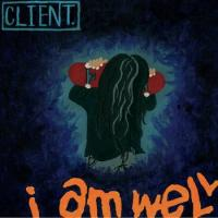 Client. - I Am Well