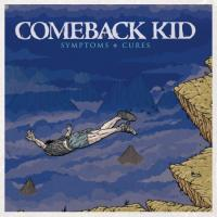 Comeback Kid - Symptoms & Cures