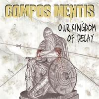Compos Mentis - Our Kingdom of Decay