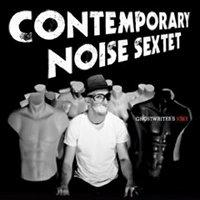 Contemporary Noise Sextet - Ghostwriter´s Joke