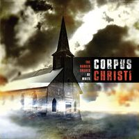 Corpus Christi - The Darker Shade Of White