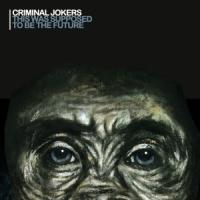 Criminal Jokers - 1.This Was Supposed To Be The Future
