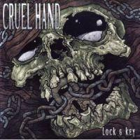 Cruel Hand - Lock and Key