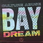 Cover von CULTURE ABUSE - Bay Dream