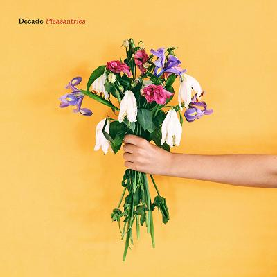 DECADE - Pleasantries