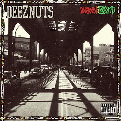DEEZ NUTS - World Is Bond