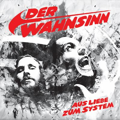 DER WAHNSINN - Aus Liebe Zum System