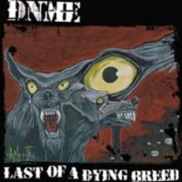 DNME - Last of a dying breed