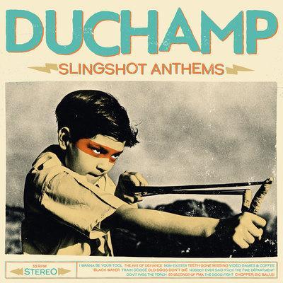 DUCHAMP – Slingshot Anthems