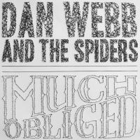 Dan Webb And The Spiders - Much Obliged