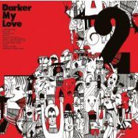Darker My Love - 2