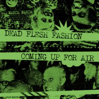 Dead Flesh Fashion - Split with COMING UP FOR AIR