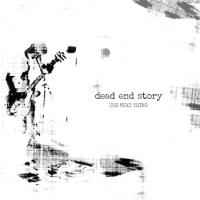 Dead End Story - The Next Thing