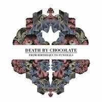 Death By Chocolate - From Birthdays To Funerals