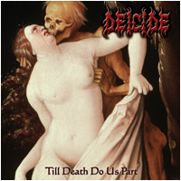 Deicide - Till Death Do Us Apart