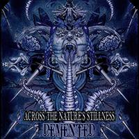 Demented - Across The Nature's Stillness
