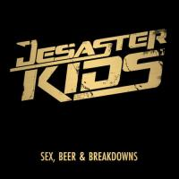 Desasterkids - Sex, Beer & Breakdowns