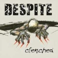 Despite - Clenched