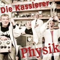 Die Kassierer - Physik