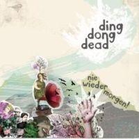 Ding Dong Dead - Nie Wieder Morgen
