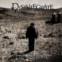 Disintegrate - Parasites Of A Shifting Future