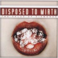 Disposed To Mirth - The Value Of Diamonds [EP]